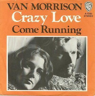 Van Morrison - Crazy Love-ComeRunning (single).jpg